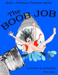 The Boob Job by Bruce Loper
